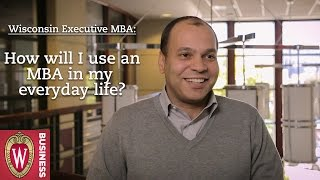 How will I use my MBA in my everyday life?
