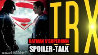 Batman v superman spoiler talk | der ganze film im detail