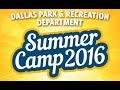 Dallas Park and Recreation 2016 Summer Camp Spotlight