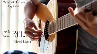 CÓ KHI (Hoài Lâm) - [GUITAR COVER]