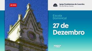 IPC AO VIVO - Escola Bíblica Dominical (27/12/2020)