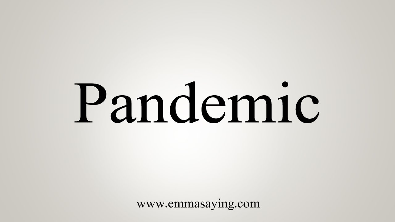 How To Say Pandemic