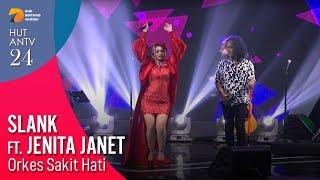 SLANK feat JENITA JANET - Orkes Sakit Hati | HUT ANTV 24