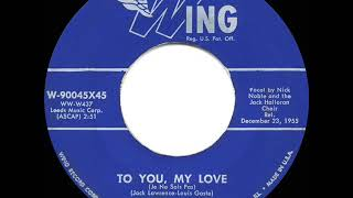 1956 HITS ARCHIVE: To You, My Love - Nick Noble