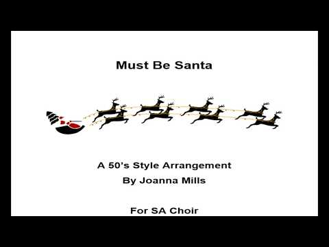 Must Be Santa ( A 50's Style SA Choir Arrangment)