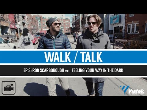 Rob Scarborough csc - Feeling Your Way in the Dark - WALK/TALK Ep  3