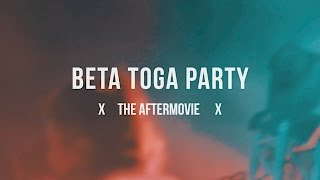 Beta Toga Party // the aftermovie