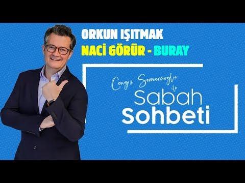 Orkun Işıtmak - Prof. Dr. Naci Görür - Buray - Cengiz Semercioğlu ile Sabah Sohbeti - 19.07.2019