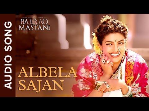 Albela Sajan  Full Audio Song  Bajirao Mastani  Ranveer Singh & Priyanka Chopra