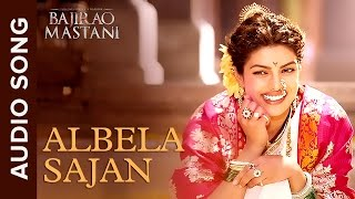 Albela Sajan | Full Audio Song | Bajirao Mastani | Ranveer Singh & Priyanka …