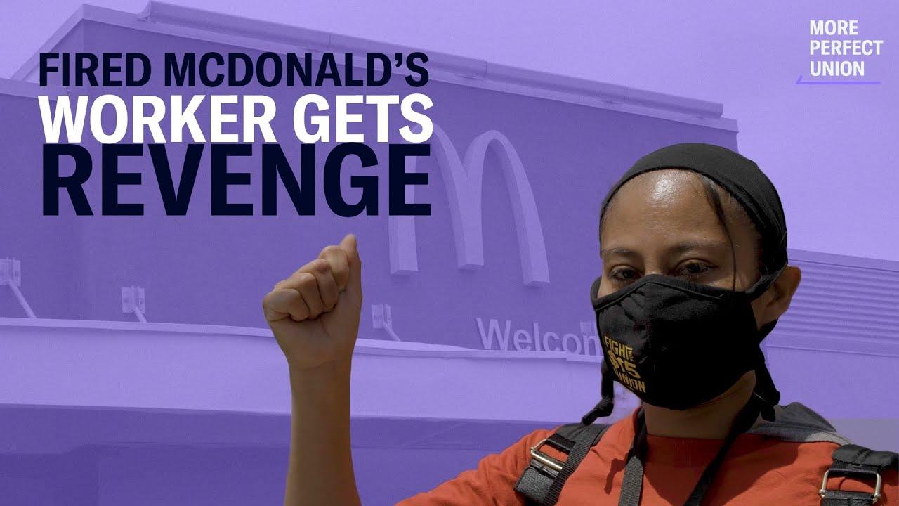Fired McDonald's Worker Gets Revenge