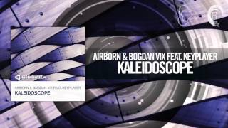 Airborn & Bogdan Vix feat. KeyPlayer — Kaleidoscope (Original Mix)