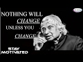 NOTHING WILL CHANGE UNLESS YOU CHANGE  Motivational HD 2017