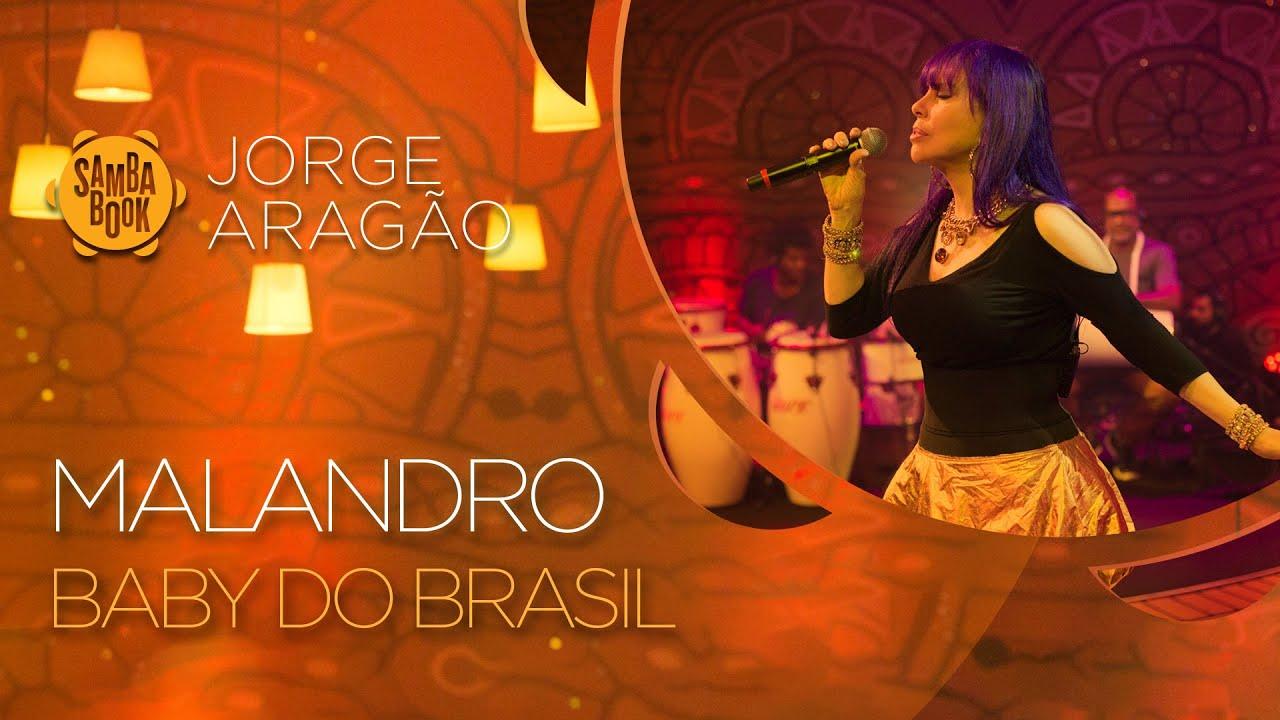 Baby Do Brasil Malandro Sambabook Jorge Aragão Youtube