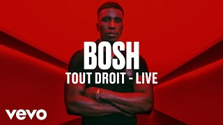 Bosh - Tout Droit (Live) | Vevo DSCVR