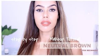 HOW TO: NEUTRAL BROWN MAKEUP LOOK  (GREAT for beginners! )