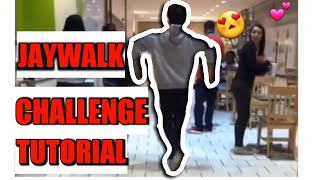 A simplified step by step explanation on how to do the JAYWALK CHAL...