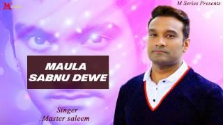 master-saleem-maula-sabnu-dewe-tere-naal-pyar-punjabi-song-2015-full