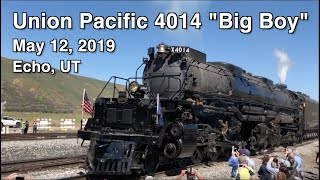 "Union Pacific 4014 ""Big Boy"" returns to Echo during Spike 150 Celebration on May 12, 2019"