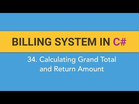 34. How to create BILLING SYSTEM in C#? (Calculating Grand Total and Return Amount)