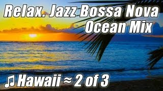 Jazz Instrumental 2 Music #1 Best Bossa Nova Smooth Soft Slow Cool Lounge Beach Playlist Study Songs