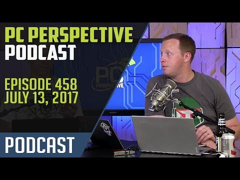 PC Perspective Podcast #458 - 07/13/17