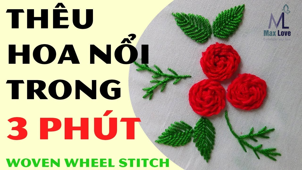 Thêu Hoa Nổi trong 3 PHÚT (mũi thêu bánh xe) – Woven wheel stitch