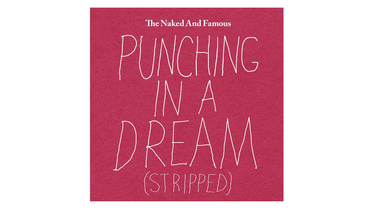 The naked and famous punching in a dream images 74