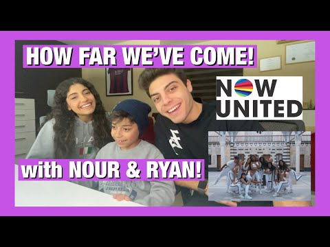 How Far We've Come REACTION with NOUR & RYAN! - NOW UNITED