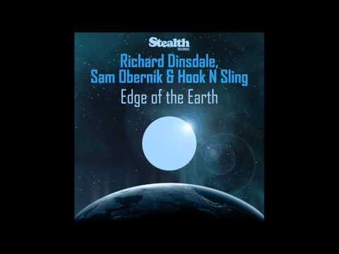 Richard Dinsdale, Sam Obernik & Hook N Sling - Edge Of The Earth (Original Mix)
