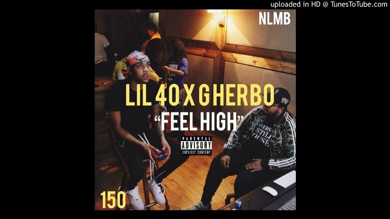 fc91e42fd54 LIL 40 x G HERBO-FEEL HIGH (MP3) - YouTube
