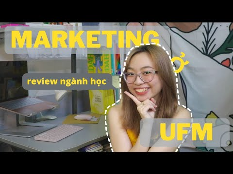 HỌC MARKETING TẠI UFM   REVIEW NGÀNH HỌC   BƯ BONBON