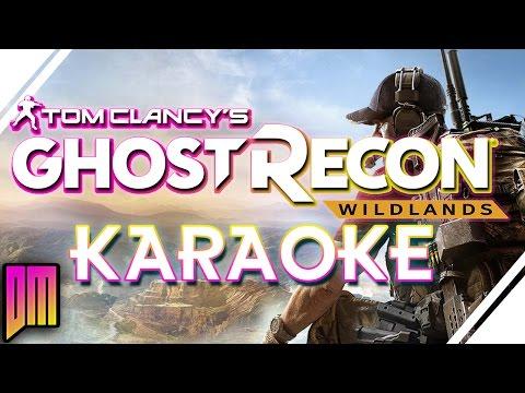 "Ghost Recon Wildlands ""Start A Wildfire"" Karaoke"
