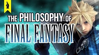 The Philosophy of Final Fantasy Wisecrack Edition