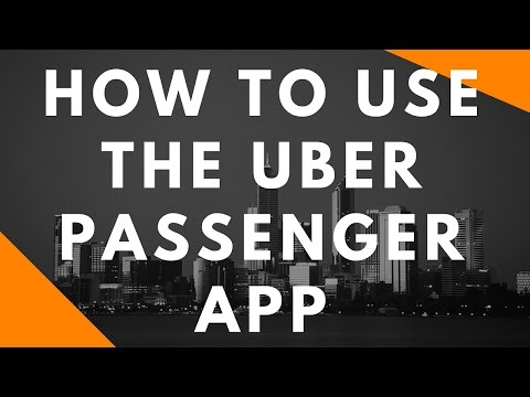 How To Use The Uber Passenger App