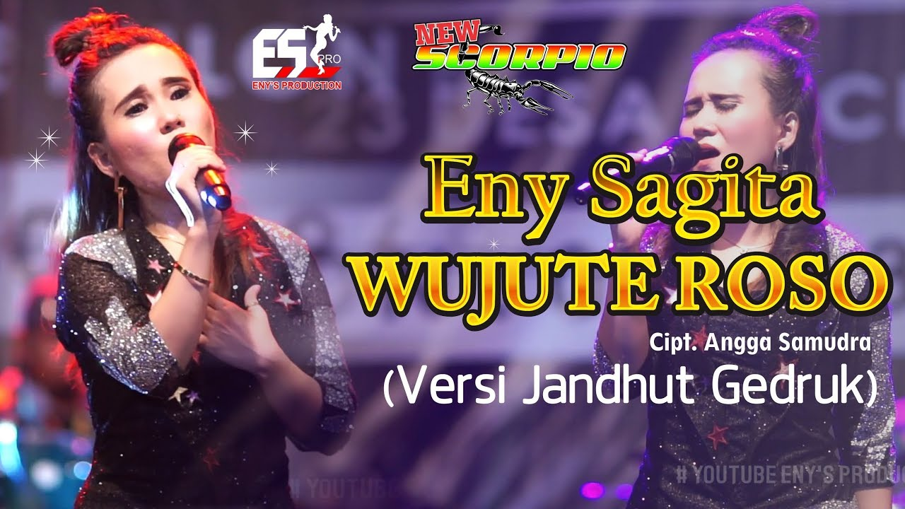 Eny Sagita Wujute Roso Versi Jandhut Gedruk New Scorpio