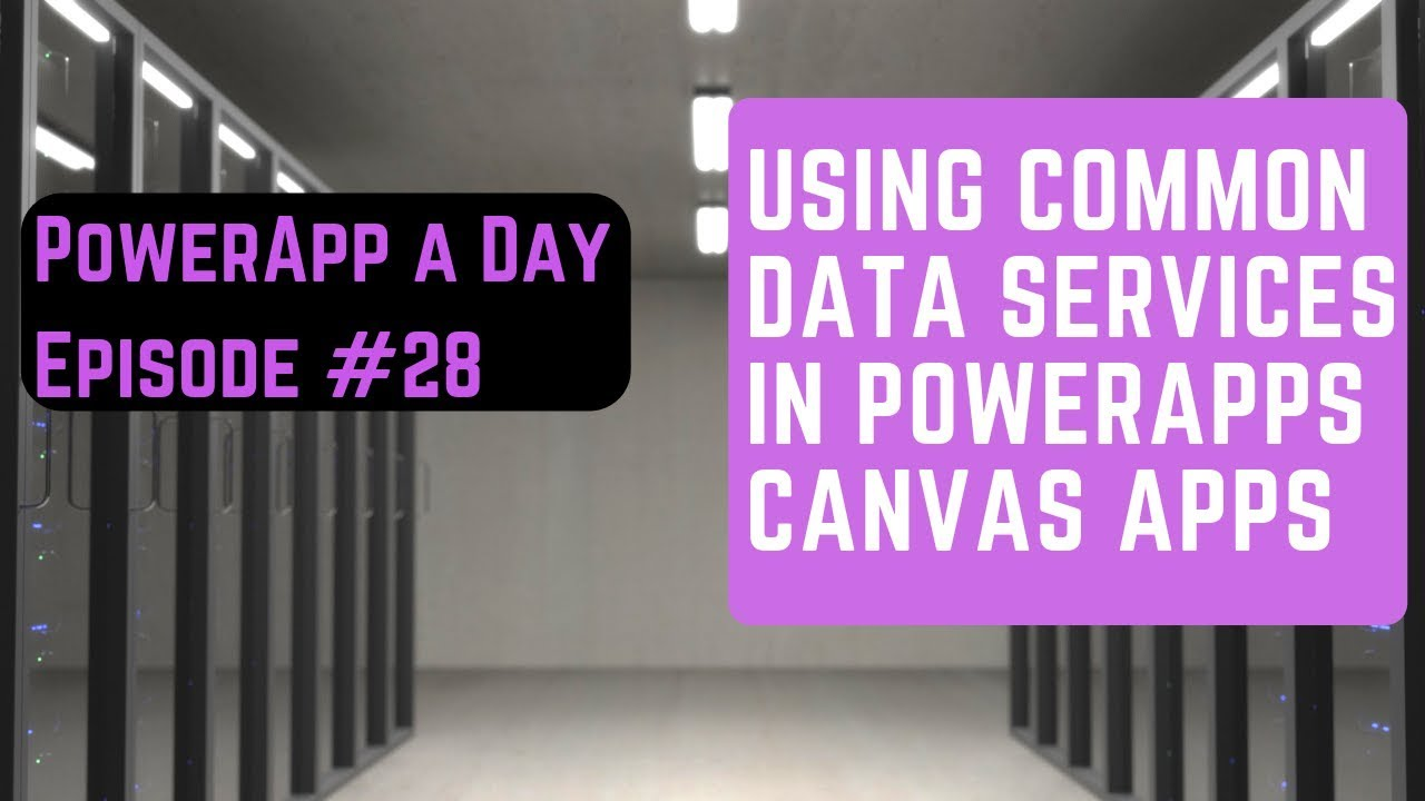 Using Common Data Services (CDS) in PowerApps Canvas Applications Tutorial