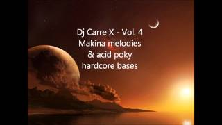 Dj Carre X - Volume 4. Best of Techno Makina UK Hardcore 2013