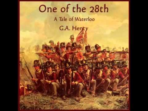 One of the 28th - a Tale of Waterloo (FULL Audiobook)