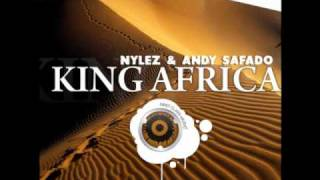 Nylez And Andy Safado - King Africa (Alvita Remix)