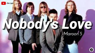 Maroon 5 ~ Nobody's Love (lirik terjemahan+ makna)