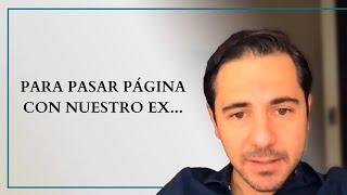 Para pasar página con nuestro ex... | Enrique Delgadillo