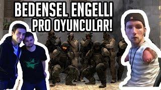 CS:GO Bedensel Engelli PRO Oyuncular