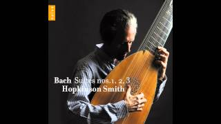 Hopkinson Smith - Suite n°2 BWV 1008: IV.Sarabande