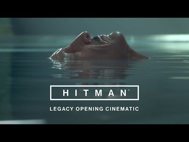 Hitman -  'Legacy' Opening Cinematic