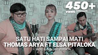 Satu hati sampai mati - Thomas arya cover Tommy kaganangan ft Adiez momo indo n Banjar version