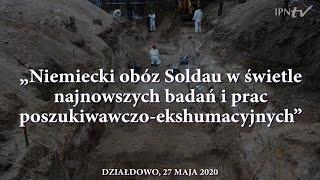 IPNtv: Niemiecki obóz Soldau w świetle najnowszych badań i prac poszukiwawczo-ekshumacyjnych