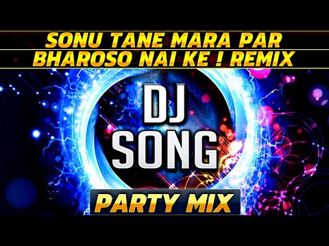 Mix - Sonu Tane Maara Par Bharoso Nai Ke !! Party Remix | DJ Song 2017 | Red FM | DJ Mehul Kapadia