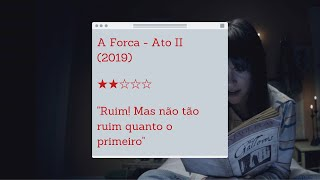 REVIEW | A Forca - Ato II (2019)