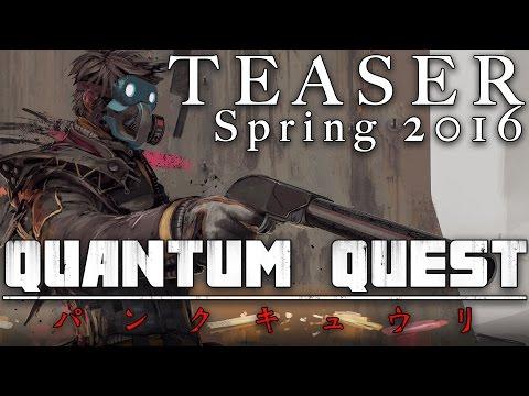 Quantum Quest: Teaser Spring 2016